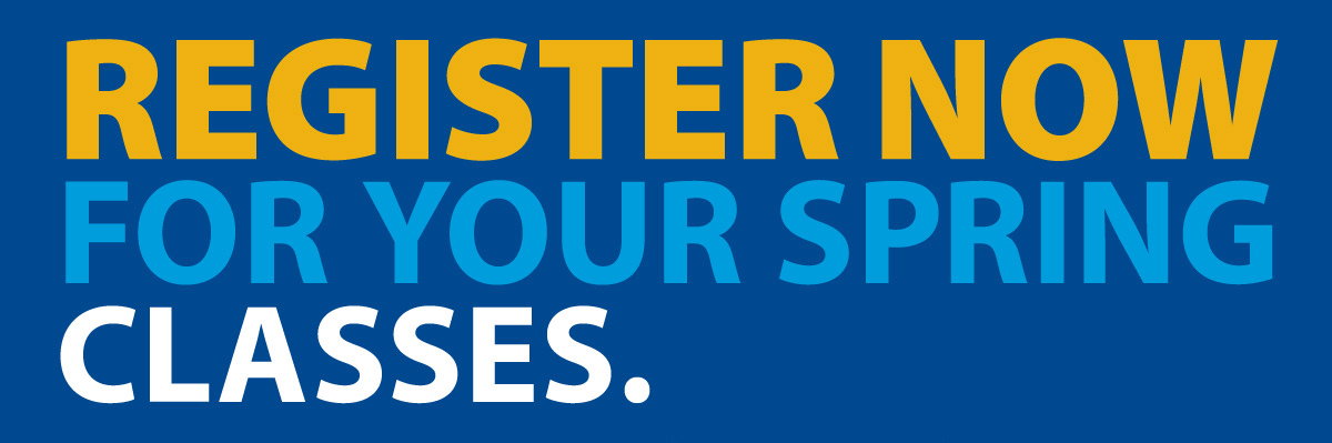 Register Now for your Spring Classes