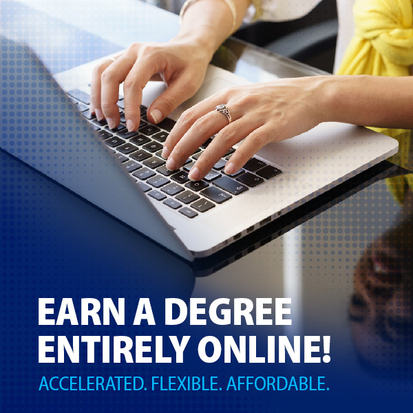 Laptop keyboard with hands typing. Text reads: Earn a degree entirely online