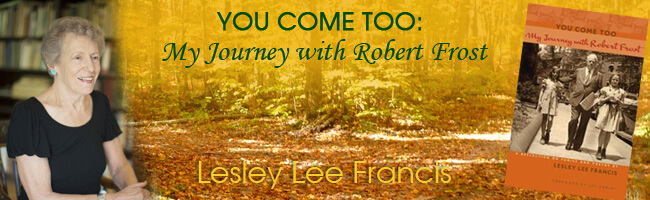 You Come Too: My Journey with Robert Frost. Lesley Lee Francis