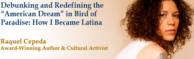 "Debunking and Redefining the ""American Dream"" in Bird of Paradise: How I became Latina"
