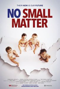 """Thier NOW is our FUTURE. No Small Matter"" Film poster with Four babies sit on a white silhouette of the U.S. map, looking up in tandem at 'us'"