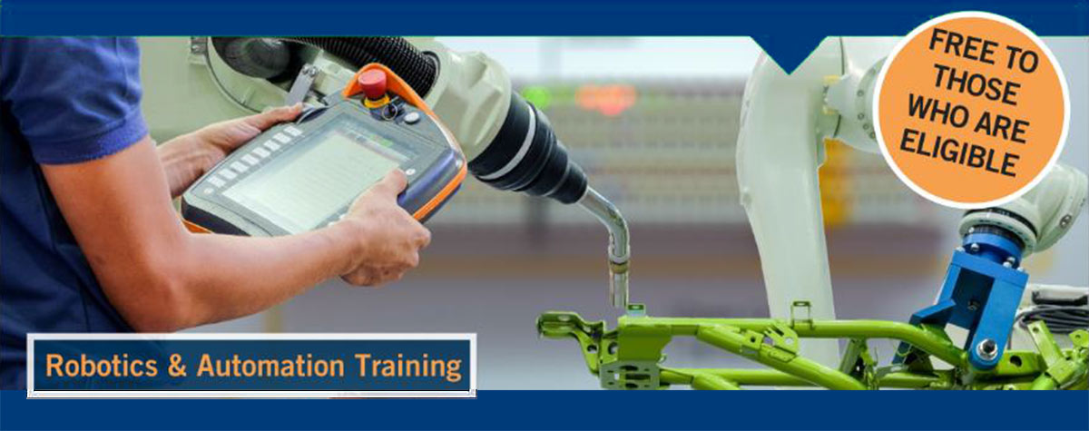 Robotics and Automation Training. Free to those who are eligible.