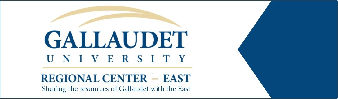 Gallaudet University, Regional Center - East (Logo). Sharing the resources of Gallaudet with the East.