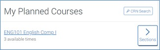 """Screenshot of the """"My Planned Courses"""" heading with an """"ENG101 English Comp I"""" course link under it (with """"3 available times"""" text under it), and the """"Sections"""" button after it."""