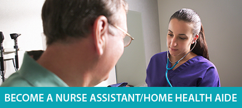 Become a nurse assistant or home health aide