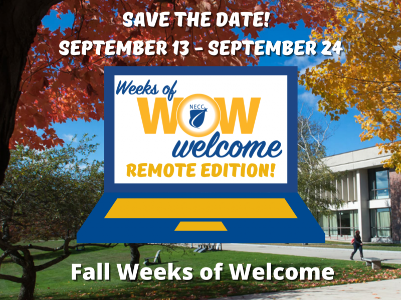 Save the date September 13 to September 24 Fall Weeks of Welcome. The background is a photo of campus in the fall with a laptop in the middle that says Weeks of Welcome WOW Remote Edition