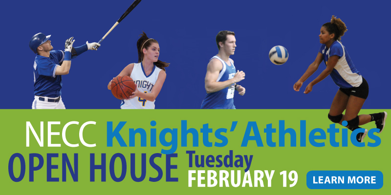 NECC Knights' Athletics Open House on Tuesday, February 19 Learn More
