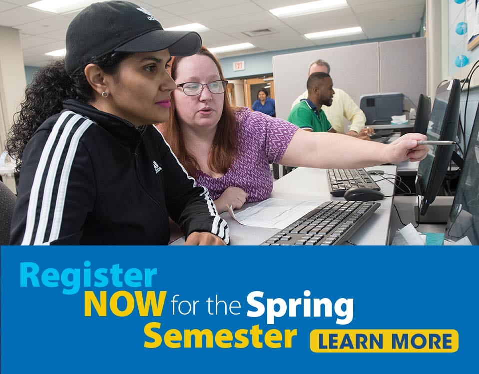 Register NOW for the Spring Semester. Learn More.