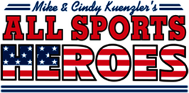 Mike & Cindy Kuengler's All Sports Heroes.