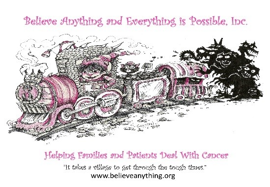 Believe anything and everything is possible, Inc. Helping families and Patients deal with cancer. It takes a village to get through the times. www.believeanything.org